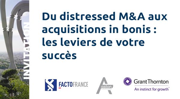 [Event FactoFrance] Du distressed M&A aux acquisitions in bonis : les leviers de votre succès