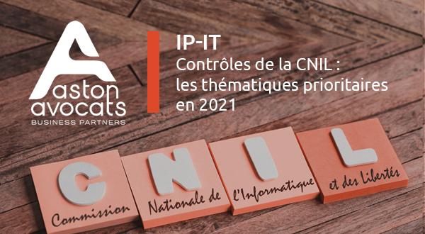 [IP-IT] Contrôles de la CNIL : les thématiques prioritaires en 2021