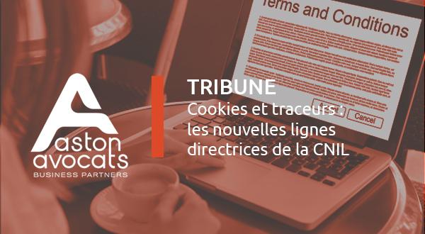 [IP-IT] Cookies et traceurs :  les nouvelles lignes directrices de la CNIL
