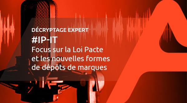 [IP-IT] Focus sur la Loi Pacte et les nouvelles formes de dépôts de marques