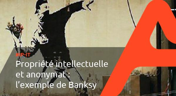 [IP-IT] Propriété intellectuelle et anonymat :  l'exemple de Banksy