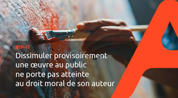 [IP-IT] Dissimuler provisoirement une œuvre au public ne porte pas atteinte au droit moral de son auteur