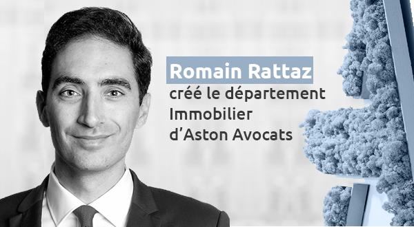 [Communiqué] Romain Rattaz crée le département Immobilier d'Aston Avocats